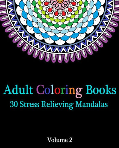 Adult Coloring Books : 30 Stress Relieving Mandalas - best books on Ebooksy