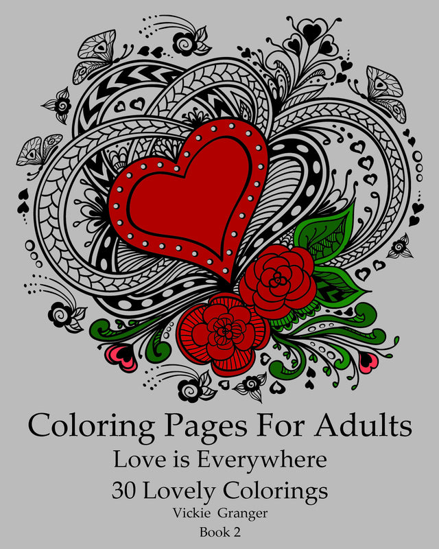 Coloring Pages For Adults: Love is Everywhere. 30 Lovely Colorings. (printable)