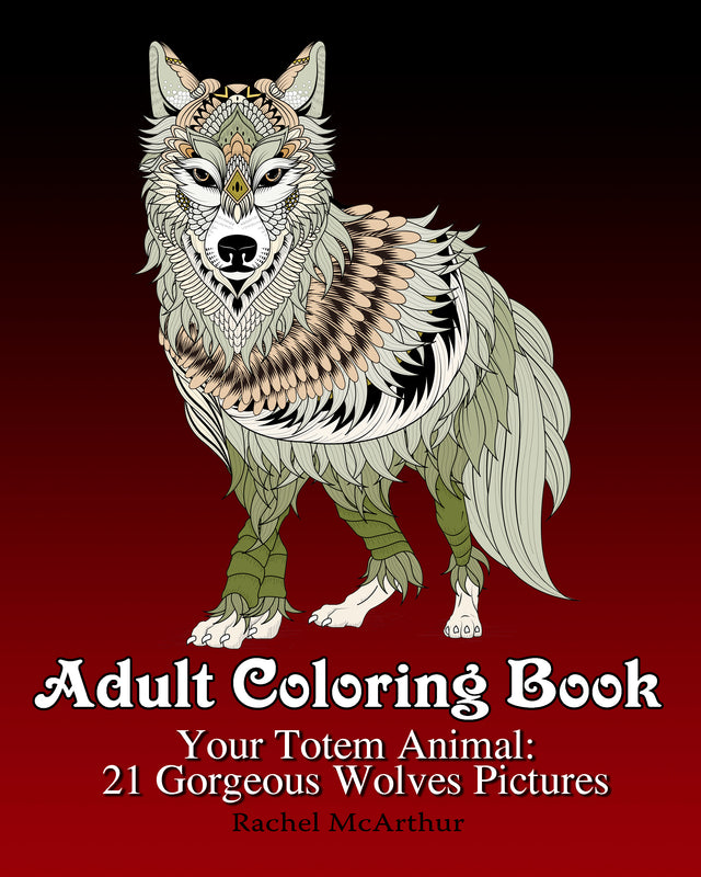 Adult Coloring Book: Your Totem Animal: 21 Gorgeous Wolves Pictures - best books on Ebooksy