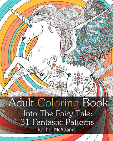 Adult Coloring Book: Into The Fairy Tale: 31 Fantastic Patterns