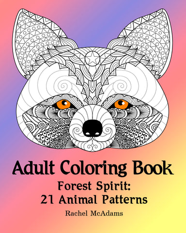 Adult Coloring Book: Forest Spirit: 21 Animal Patterns