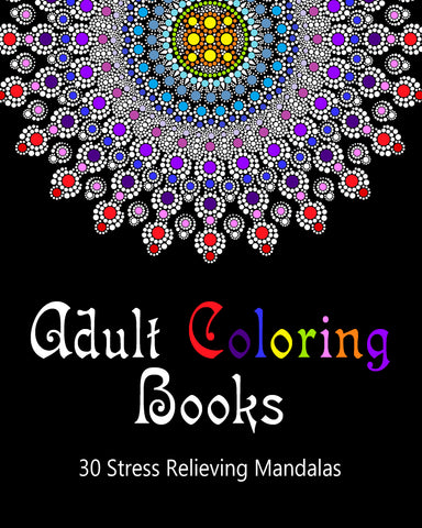Adult Coloring Books: 30 Stress Relieving Mandalas Volume 1 - best books on Ebooksy
