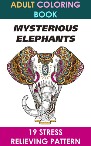 Adult Coloring Book: Mysterious Elephants. 19 Stress Relieving Patterns - Ebooksy
