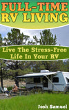 Full-Time RV Living: Live The Stress-Free Life In Your RV