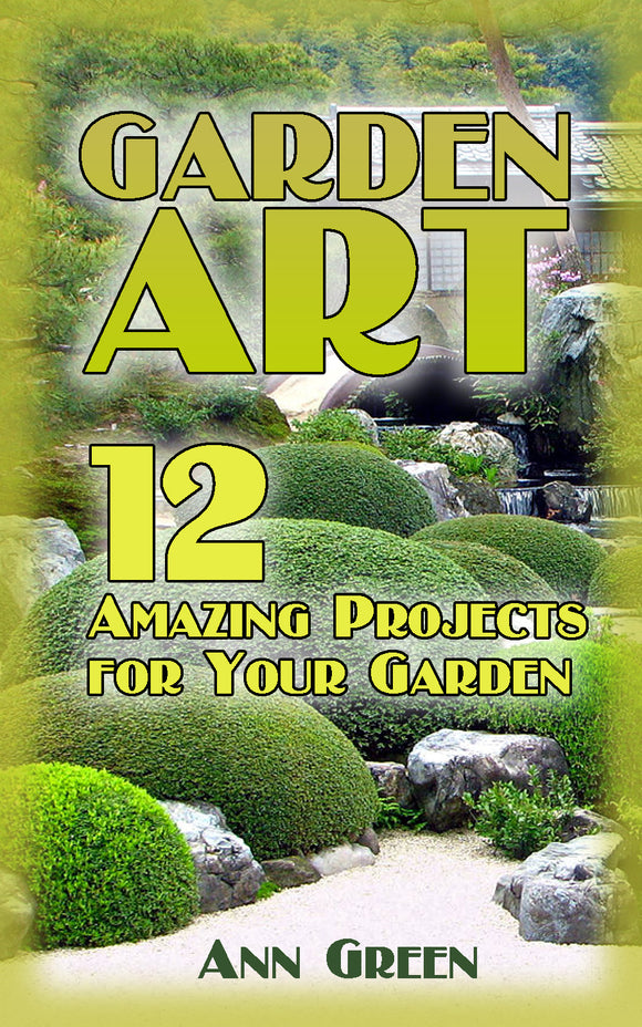 12 Amazing DIY Garden Art Projects That Anyone Can Make