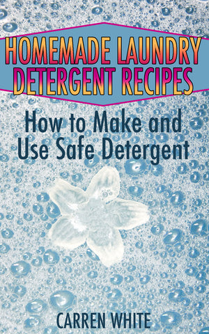 Homemade Laundry Detergent Recipes: How to Make and Use Safe Detergent - best books on Ebooksy
