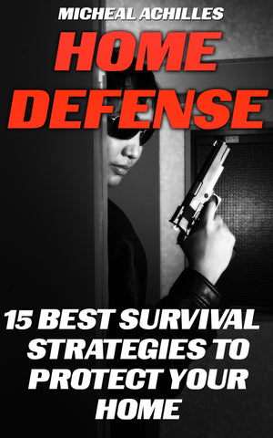 Home Defense: 15 Best Survival Strategies to Protect Your Home - Ebooksy