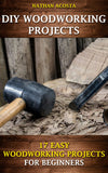 DIY Woodworking Projects: 17 Easy Woodworking Projects For Beginners - best books on Ebooksy