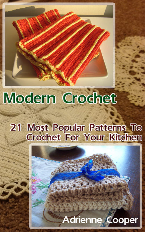 Modern Crochet: 21 Most Popular Patterns To Crochet For Your Kitchen