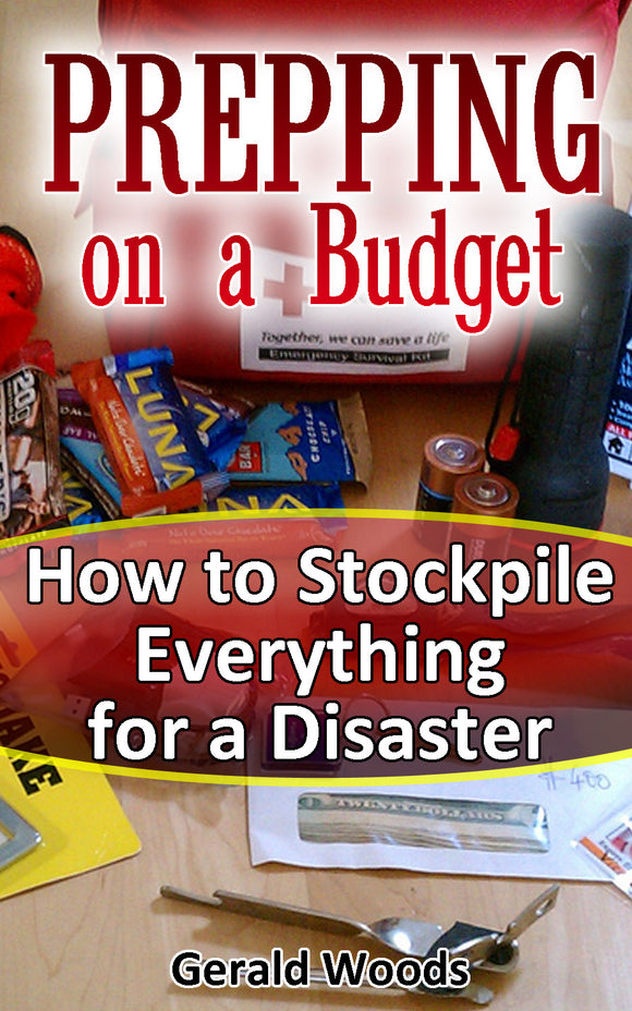Prepping on a Budget. How to Stockpile Everything for a Disaster