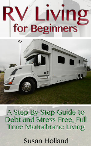 RV LIVING FOR BEGINNERS: A Step by Step Guide to Debt and Stress Free, Full Time Motorhome Living - buy ebooks at Ebooksy