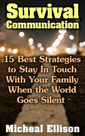 Survival Communication: 15 Best Strategies to Stay in Touch With Your Family When the World Goes Silent - Ebooksy