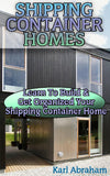 Learn To Build & Get Organized Your Shipping Container Home