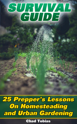 Survival Guide: 25 Prepper's Lessons On Homesteading and Urban Gardening - Ebooksy