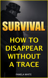 Survival: How To Disappear Without A Trace - Ebooksy