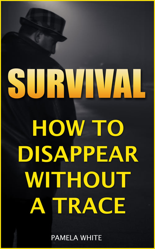 Survival: How To Disappear Without A Trace