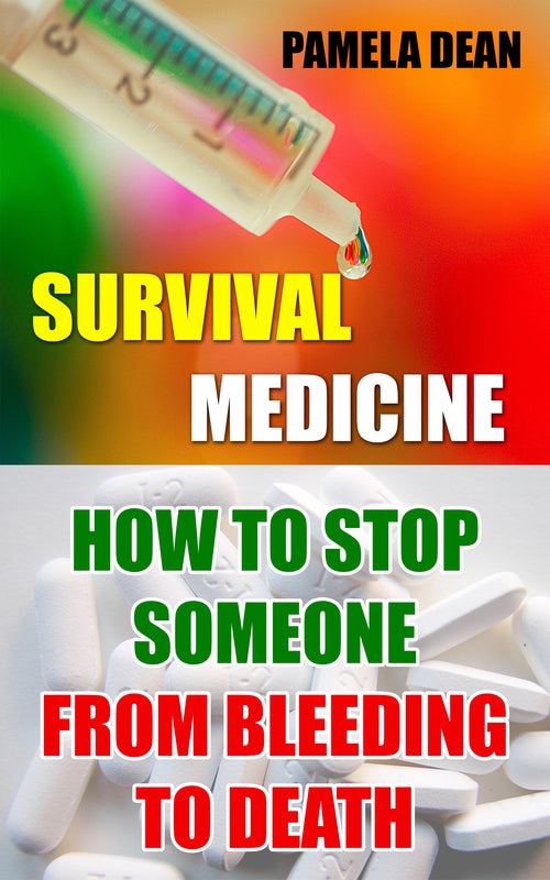 Survival Medicine: How To Stop Someone From Bleeding To Death - best books on Ebooksy