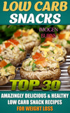 Low Carb Snacks. Top 30 Amazingly Delicious & Healthy Low Carb Snack Recipes For Weight Loss - best books on Ebooksy
