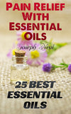 Essential Oils:  Top 25 Essential Oils Recipes For Quick Pain Relief - Ebooksy