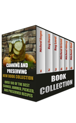 Canning And Preserving New Book Collection: Over 180 of the Best Canned, Jammed, Pickled, and Preserved Recipes - buy ebooks at Ebooksy