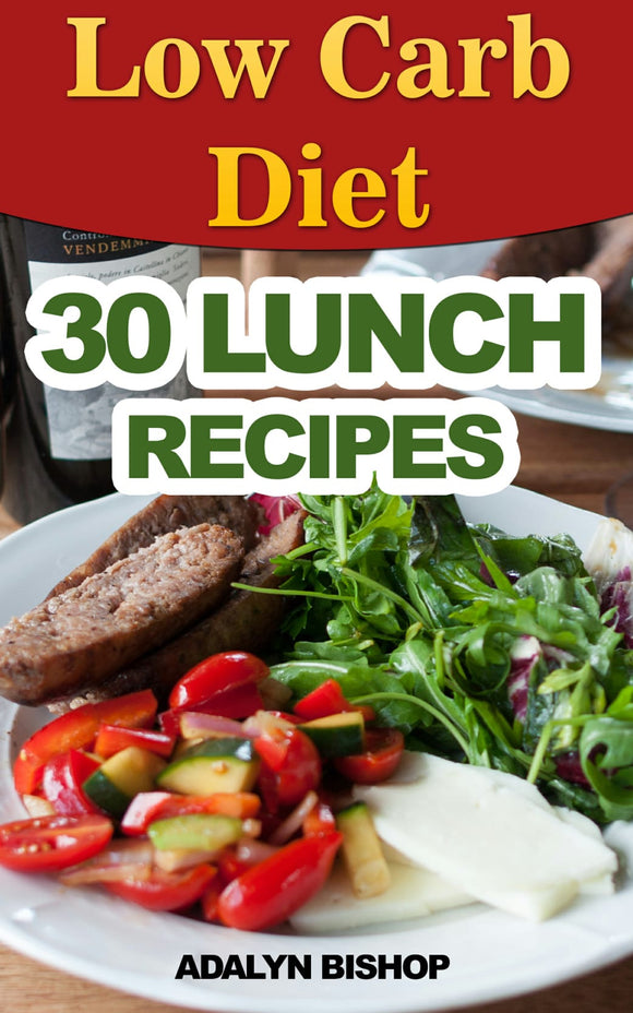 Low Carb Diet. 30 Lunch Recipes