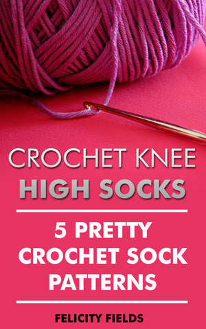 Crochet Knee High Socks: 5 Pretty Crochet Sock Patterns - best books on Ebooksy