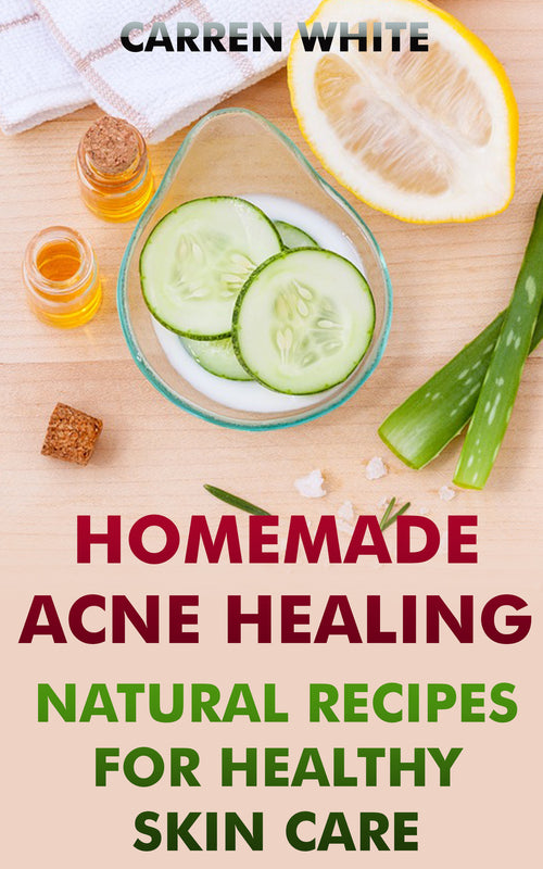 Natural Acne Healing. Natural Recipes for Healthy Skin Care - best books on Ebooksy