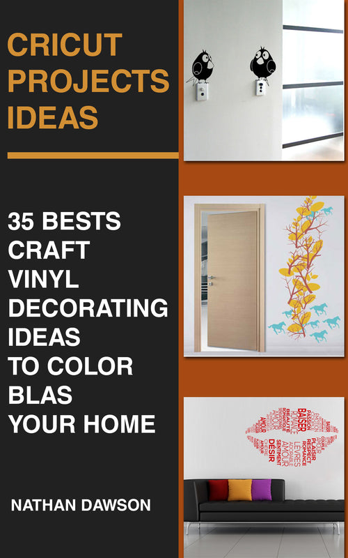 Cricut Projects Ideas: 35 Bests Craft Vinyl Decorating Ideas To Color Blast Your Home - Ebooksy