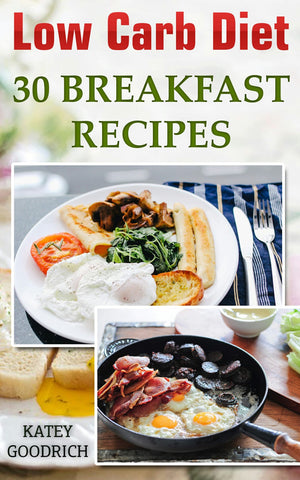 Low Carb Diet Cookbook. Vol. 1 30 Breakfast Recipes. How To Lose Weight Fast Without Starving - Ebooksy