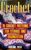 Crochet: 15 Crochet Patterns For Storage And Organization - Ebooksy