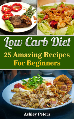 Low Carb Diet. 25 Amazing Recipes For Beginners - Ebooksy