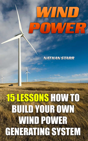 Wind Power: 15 Lessons How To Build Your Own Wind Power Generating System - Ebooksy