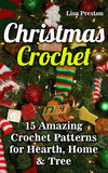 Christmas Crochet:  10 Amazing Crochet Patterns for Hearth, Home & Tree - Ebooksy