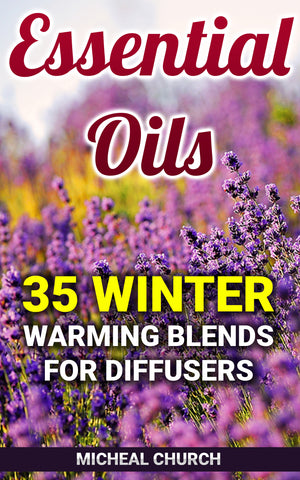 Essential Oils: 35 Winter Warming Blends for Diffusers - Ebooksy