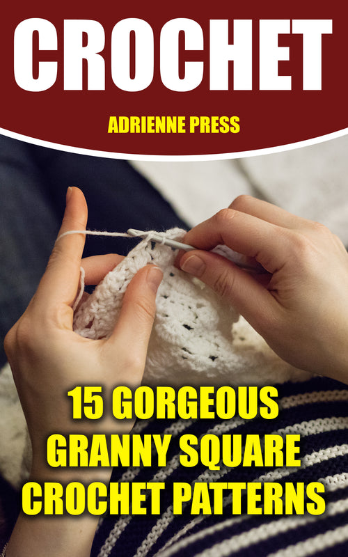 Crochet: 15 Gorgeous Granny Square Crochet Patterns