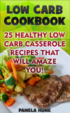 Low Carb Cookbook: 36 Healthy Low Carb Casserole Recipes That Will Amaze You! - Ebooksy
