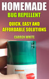 Bug Off! Best Homemade Bug Repellent Natural Recipes For A Hygienic Home - Ebooksy