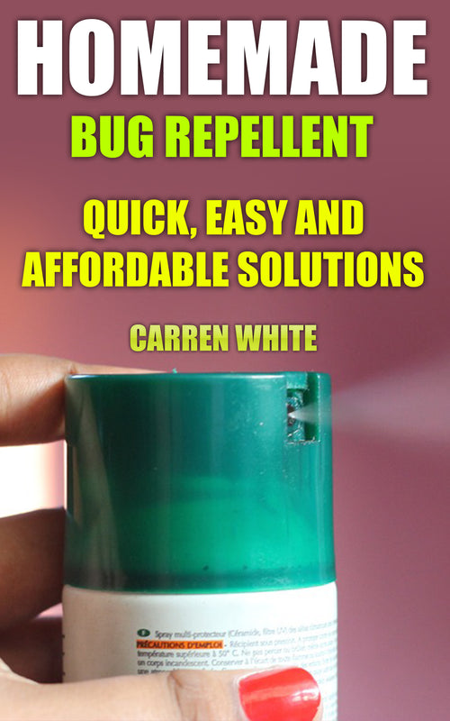 Bug Off! Best Homemade Bug Repellent Natural Recipes For A Hygienic Home - best books on Ebooksy
