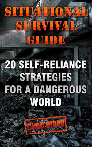 Situational Survival Guide: 20 Self-Reliance Strategies for a Dangerous World - Ebooksy