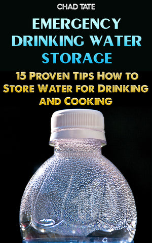 Emergency Drinking Water Storage: 15 Proven Tips How to Store Water for Drinking and Cooking - buy ebooks at Ebooksy