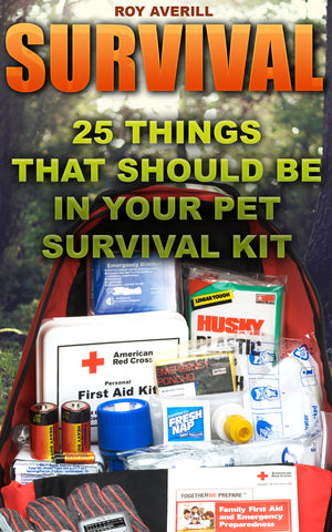 Survival: 25 Things That Should Be In Your Pet Survival Kit - Ebooksy