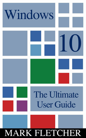 Windows 10:  The Ultimate User Guide - buy ebooks at Ebooksy
