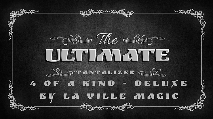 The Ultimate Tantalizer - 4 Of A Kind Deluxe By La Ville Magic video DOWNLOAD - Mystique Factory