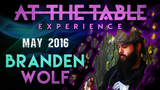 At the Table Live Lecture Branden Wolf May 4th 2016 video DOWNLOAD - Mystique Factory