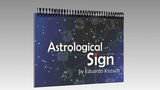 Astrological Sign by Eduardo Kozuch and Vernet Magic