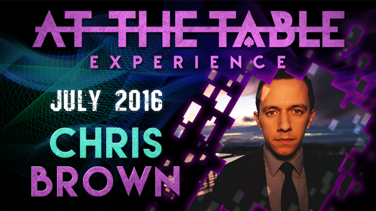 At the Table Live Lecture Chris Brown July 6th 2016 video DOWNLOAD - Mystique Factory Magic