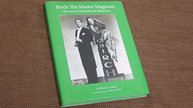 Birch The Master Magician The story of McDonald and Mabel Birch by Thomas Ewing