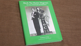 Birch The Master Magician The story of McDonald and Mabel Birch by Thomas Ewing - Mystique Factory