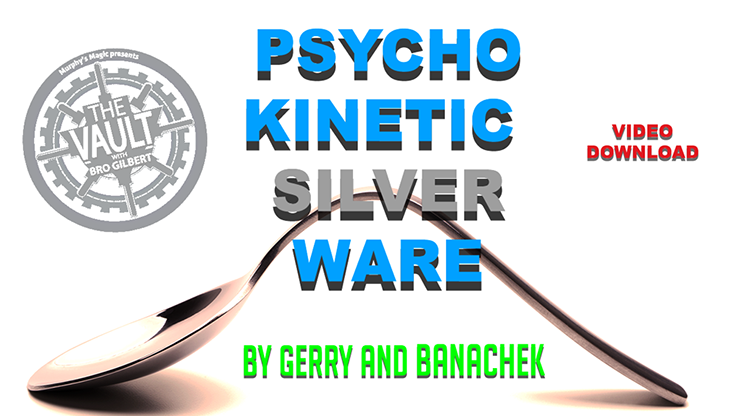 The Vault - Psychokinetic Silverware by Gerry and Banachek VIDEO DOWNLOAD
