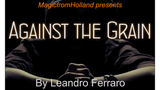 Against the Grain by Leandro Ferraro - Mystique Factory